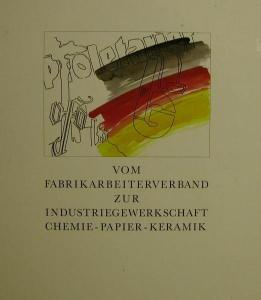 Vom Fabrikarbeiterverband zur Industriegewerkschaft Chemie-Papier-Keramik,Materialien und Dokumente von Hermann Weber - Handarbeit kaufen