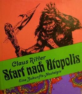 Start nach Utopolis,eine Zukunfts-Nostalgie von Claus Ritter - Handarbeit kaufen