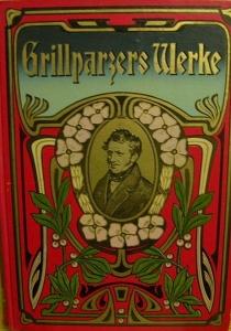 Prachtband - Grillparzers Werke 1900/12,neue illustrierte Ausgabe