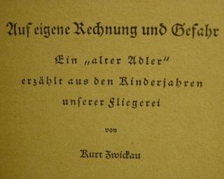 Kleine Wehrmacht-Bücherei Band 13,Auf eigner Rechnung und Gefahr,ein alter Adler erzählt aus den Kinderjahren unserer Fliegerei  - Handarbeit kaufen