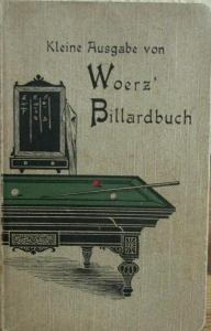 Kleine Ausgabe von Woerz Billardbuch 1911,Anleitung zur Erlernung des Karambole-Spieles mit 67 Illustrationen