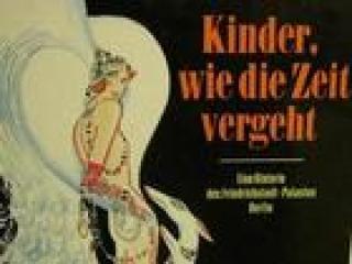 Kinder, wie die Zeit vergeht,eine Historie des Friedrichstadt-Palastes Berlin - Handarbeit kaufen