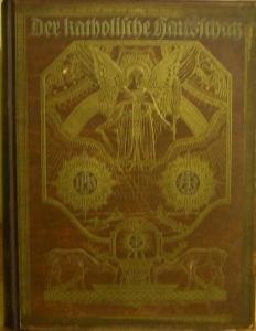 Der katholische Hausschatz 27. September 1922,Ein Wegweiser und Erbauungsbuch für alle Stände  - Handarbeit kaufen