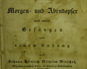 Morgen-und Abendopfer nebst anderen Gesängen und einem Anhang von Johann Heinrich Wilhelm Witschel