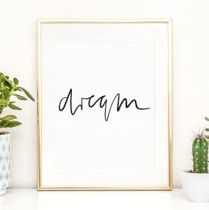 Poster, Digitaldruck, Kunstdruck mit Spruch: Dream
