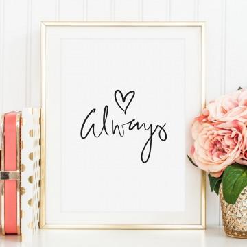 Poster, Kunstdruck mit liebevollem Spruch zum Jahrestag, Valentinstag oder Hochzeitstag: Always