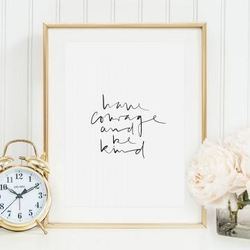 Poster mit motivierendem Zitat, Kunstdruck auf Premium-Papier: Have courage and be kind