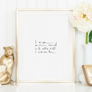 Poster, Kunstdruck, Wandbild im Handlettering-Stil: I am me and that's all I can be
