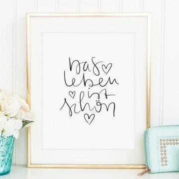 Poster, Digitaldruck, Kunstdruck mit fröhlichem Spruch im Handlettering-Stil: Das Leben ist schön