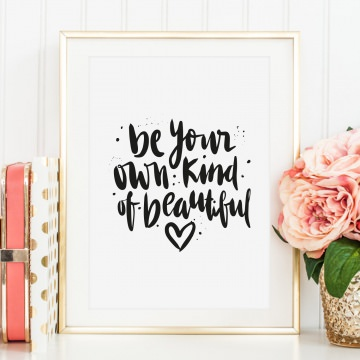 Poster, Wandbild, Kunstdruck mit motivierendem Spruch im Handlettering-Stil: Be your own kind of beautiful