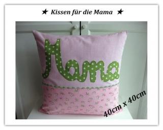 Kissen    ★Mama★    40x40 - sofort zu haben  -- zum Muttertag -- für Mama  - Handarbeit kaufen