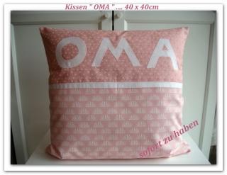 Kissen    ★ OMA ★    40x40cm   - sofort zu haben  --  für Oma