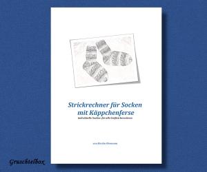 individueller Strickrechner für Socken mit Käppchenferse - Excel-Datei - Gruschtelbox
