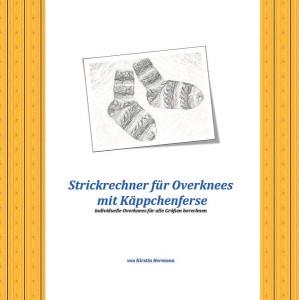 individueller Strickrechner für Overknees mit Käppchenferse , Excel-Datei