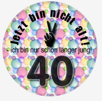 XL- GEBURTSTAGS- Button 40 Jahre 41mm