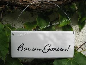 Bin im Garten! ☀  Türschild aus Holz ☀ weiß mit schwarzer Schreibschrift - Handarbeit kaufen