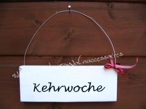 Kehrwoche  ♡ Türschild aus Holz ♡ weiß mit schwarzer Schrift ♡   - Handarbeit kaufen