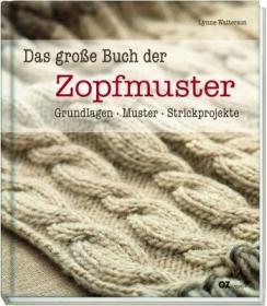 Das große Buch der Zopfmuuster !  Grundlagen - Muster - Strickprojekte - Handarbeit kaufen