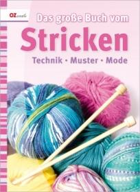 Das große Buch vom Stricken !  Technik - Muster - Mode - Handarbeit kaufen