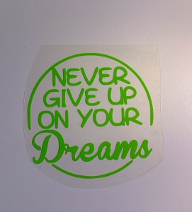 Bügelbild - Never give up on your dreams - Spruch in apfelgrün