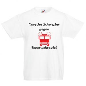 TAUSCHE SCHWESTER GEGEN FEUERWEHRAUTO  - Fun Shirt für Jungen und Mädchen - Personalisiertes