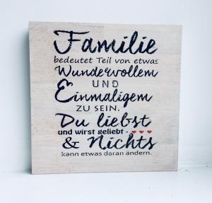 Holzbild ♡ Familie bedeutet Teil von etwas Wundervollem und Einmaligem zu sein... Geschenk Mutter Geschenkidee Mama Geburtstag
