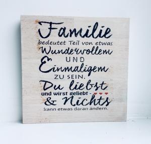 Holzbild ♡  Druck auf Holz - Familie bedeutet Teil von etwas Wundervollem und Einmaligem zu sein... Geschenk Mutter Geschenkidee