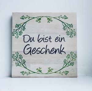 Holzbild ♡ du bist ein Geschenk. Bild, Geschenk, beste Freundin, bester Freund, Freundschaft (Kopie id: 100159192) (Kopie id: 100159202)