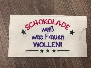 Schokihülle Schokoladenhülle/ Schokitasche/ Schokiverpackung Schokolade weiß was Frauen wollen